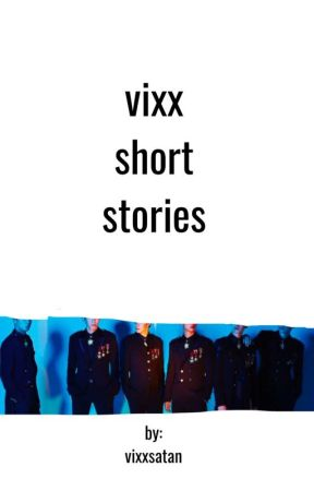VIXX short stories by vixxsatan