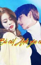 [Fanfic VYeon] Bà Cô! Anh yêu em! by baoboi1409
