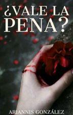 ¿Vale la Pena? (Re-Subiendo) by AriiGonzalez069