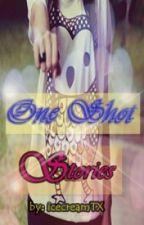 One Shots :) by icecreamTX