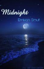 Midnight // Emivan  // SMUT  by rainxwinters