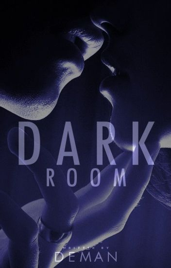 Dark Room [#PlatinAward19]
