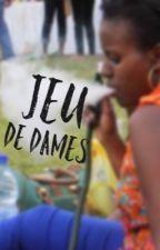 JEU DE DAMES  by iddi_le_premier