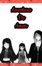 AvEnTuRa De AmOr by Stefanygaru