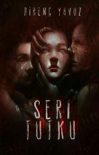 SERİ TUTKU (Tamamlandı) by DirencYavuz