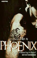PHOENIX  I[Hiatus] by Rossica614Davi