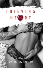 Thieving Heart (18+) [Private Chapters] by cLasPakaclaire