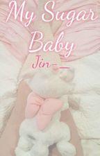 My Sugar Baby (Jin-___) by SKimSeokJin98