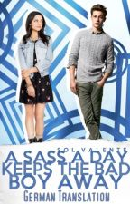 A Sass a Day Keeps the Bad Boy Away | deutsche Übersetzung by IthilRin