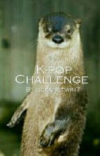 K-pop Challenge by oceanetwin7