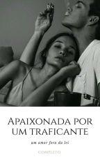 apaixonada por um traficante {concluida} #1 by Senhorita_Maconha