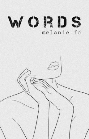 WORDS by melanie_fc