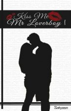 Kiss Me, Mr Loverboy ! by satyasn