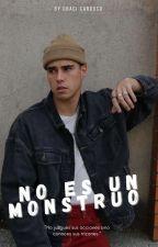 NO ES UN MONSTRUO by GraciCardoso