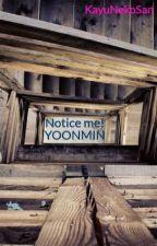 Notice me! YOONMIN by KayuNekoSan