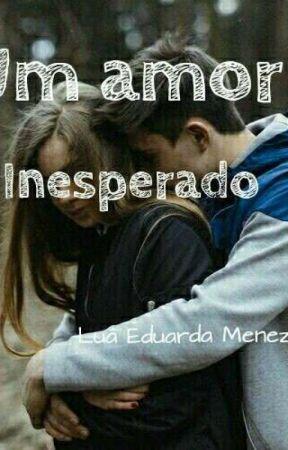 Um amor inesperado by LuaEduardaMenezes
