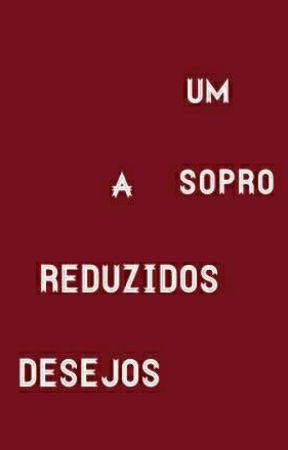 Desejos reduzidos a um sopro - Poesia by AnaBeatrizMartins1