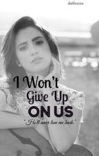 I Won't Give Up on Us-Raura   by haileexoxo