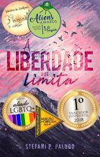 A Liberdade que Limita by StefaniPPaludo