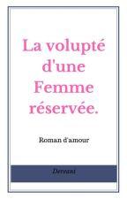 La volupté d'une Femme réservée. by Dereani