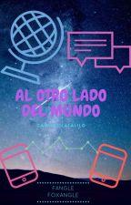 AL OTRO LADO DEL MUNDO (FOXANGLE) by camilulilalalilo