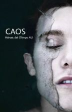 CAOS  {AU héroes del Olimpo}  by ohmyradioactive