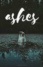 ashes by shayschiesler