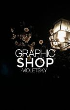 Graphic Shop | OPENED by -Violetsky