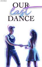 Our Last Dance.                                                         → Bryles by -richelle