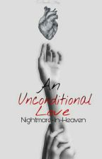 An Unconditional love by Nightmare-in-heaven