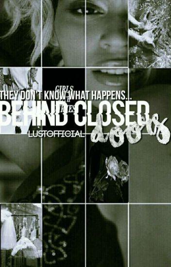 Behind Closed Doors✅