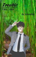 Trouble {Y.Min + V.Kook} Frist Lie Of Love by AcreamNeko