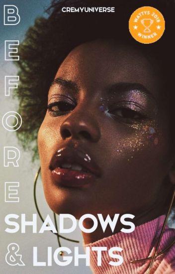 Before Shadows & Lights   Wattys 2018