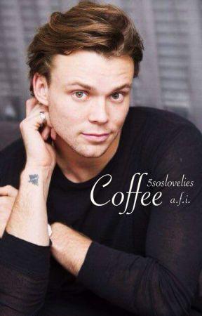 Coffee - 5SOS // Ashton Irwin (Book 1) by 5S0Slovelies