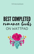 Best Completed Romance Books On Wattpad  by vitunaa