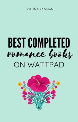 Best Completed Romance Books On Wattpad  | ✓