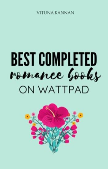 Best Completed Romance Books On Wattpad