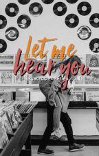 Let Me Hear You (HIATUS) by eliseisasleep