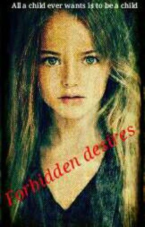 forbidden desires by MichealHenry