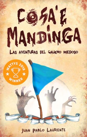 Cosa'e Mandinga: Las aventuras del gaucho miedoso