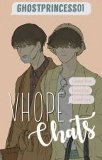 ~Vhope Chats~ by GhostPrincess01
