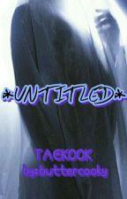 U N T I T L E D by buttercooky