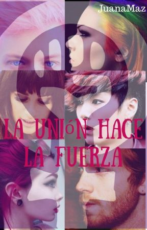 La Unión Hace La Fuerza by JuanaMaz