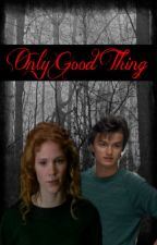 Only Good Thing ( A Steve Harrington Fan-fiction) *Season Two* by PRW8-2ndProfile