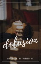 Delusion  by dimiitra