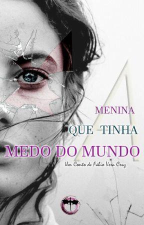 A Menina que tinha Medo do Mundo by FbioVeraCruz