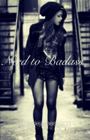 Nerd to Badass by josiejames_203