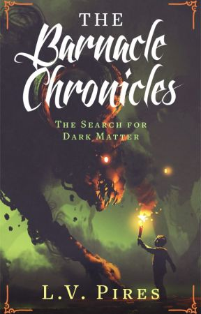 The Barnacle Chronicles: The Search for Dark Matter by LVPires