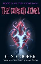 The Cursed Jewel - Book IV of the AXOM Saga by CraigCooper9
