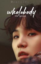 WHOLEBODY // min yoongi ✓✓ by cotiiti